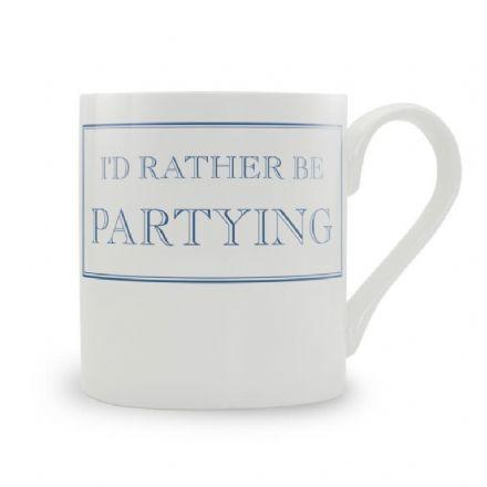 """I'd Rather Be Partying"" fine bone china mug from Stubbs Mugs"